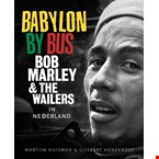 Babylon By Bus: Bob Marley & the Wailers in Nederland